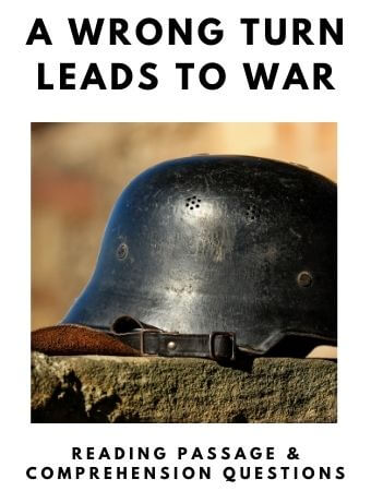 A Wrong Turn Leads to War: FREE Reading Passage and Comprehension Questions